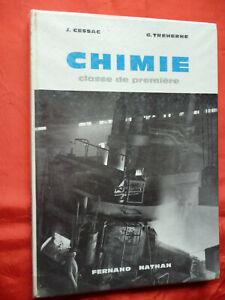 ancien livre CHIMIE classe première - J.Cessac/G.Treherne 1962 Fernand Nathan