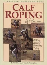 Calf Roping : The World Champion's Guide for Winning Runs by Roy Cooper SIGNED
