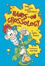 Grossology: Hands-On Grossology : Really Gross Science Experiments by Sylvia Br…