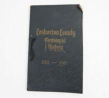 Historical Vintage Book Coshocton County Ohio Centennial-1811-1911 Original Book