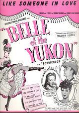 "BELLE OF THE YUKON Sheet Music ""Like Someone In Love"" Randolph Scott"