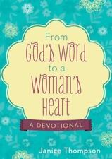 From God's Word to a Woman's Heart : A Devotional by Janice Thompson (2014,...