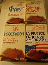 4 volumes CLAUDE PAILLAT Le désastre de 1940 La guerre éclair L'occupation