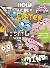 The Amazing World of Gumball: How to Be a Sister Without Losing Your Mind by...