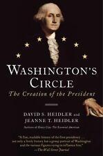 Washington's Circle: The Creation of the President