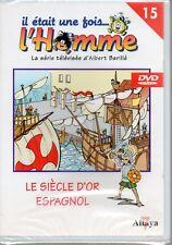 """DVD Il était une fois l'Homme n° 15 """"Le siècle d'or Espagnol"""" NEUF sous cello"""