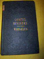 THE GOSPEL MINISTRY AND ITS RESULTS BY N. J. MARSELUS REFORMED DUTCH CHUR. 1842