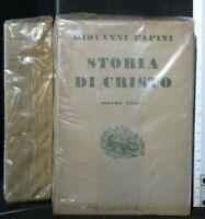 STORIA DI CRISTO. Vol. 1, 2. Giovanni Papini. Vallecchi.