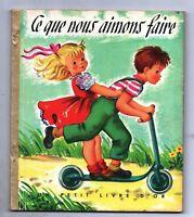 Un Petit Livre d'Or. CE QUE NOUS AIMONS FAIRE. Editions COCORICO 1953