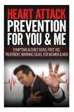 Heart Attack Prevention for You and Me Symptoms and Early Signs, First Aid,...