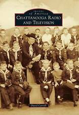 NEW Chattanooga Radio and Television (Images of America) by David Carroll