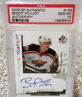 2006 SP Authentic #194 BENOIT POULIOT AUTO RC ROOKIE /999 Oilers Gem Mint PSA 10
