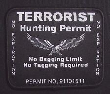TERRORIST HUNTING PERMIT ARMY USA MILITARY TACTICAL HOOK MORALE BADGE PATCH