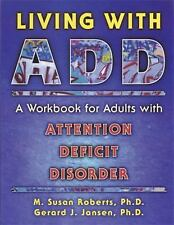 Living with Add: A Workbook for Adults with Attention Deficit Disorder (Paperbac