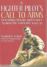 A Fighter Pilot's CALL TO ARMS against the LUFTWAFFE by Fejfar 2010 Hc 1stEd WW2