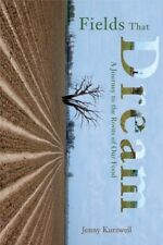 Very Good, Fields That Dream: Journey to the Roots of Our Food, Kurzweil, Jenny,