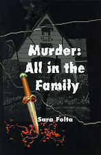 NEW Murder: All in the Family by Sara Folta