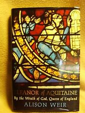 Eleanor of Aquitaine: By the Wrath of God, Queen of England by Alison Weir...