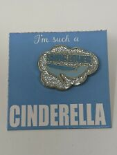 I'm Such A Cinderella Shoe Lover Disney Princess Pin