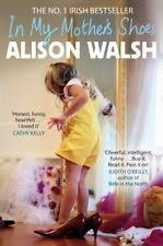 In My Mother's Shoes,Alison Walsh- 9780330509428