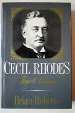 Cecil Rhodes : Flawed Colossus by Brian Roberts. HC 1st American Edition 1988