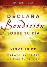 Declara Bendición Sobre Tu Dia : Desata el Poder de Dios en Tu Vida by Cindy...