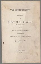[30775] 1887 HONORABLE O.H. PLATT RAILROAD COMMERCE REGULATION SPEECH BOOKLET