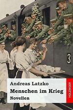 Menschen Im Krieg : Novellen by Andreas Latzko (2017, Paperback)
