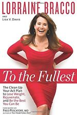 To the Fullest: The Clean Up Your Act Plan to Lose Weight, Rejuvenate, and Be th