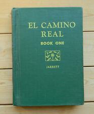 Vintage El Camino Real Book One Edith Moore Jarrett & Beryl J.M. McManus c1953