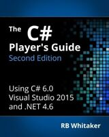 The C# Player's Guide (2nd Edition) by Whitaker, RB