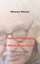 Professor Untergang Oder Die R?Ckkehr Ins Paradies