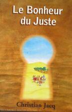 Le Bonheur du juste - Christian Jacq - Hérakléopolis  2160 anvant J.C - 1999