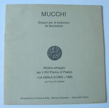 """""""Mucchi. Disegni per le traduzioni da Baudelaire"""" Serravalle Sesia, ottobre 1985"""