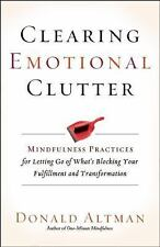 Very Good, Clearing Emotional Clutter: Mindfulness Practices for Letting Go of W