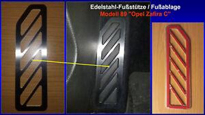 Fußstütze Fußablage Pedal Opel Zafira C Edelstahl NEU