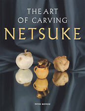 Art of Carving Netsuke, The, Very Good Condition Book, Peter Benson, ISBN 978186