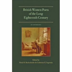 British Women Poets of the Long Eighteenth Century: An Anthology.