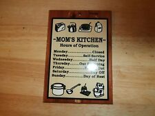 Vtg Mom's Kitchen Hours of Operation - Florida Wood Laminated Plaque