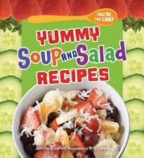 Yummy Soup and Salad Recipes (Youre the Chef)