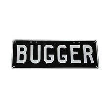 Bugger Novelty Number Plate Funny Bar Sign Rumpus Man Cave Shed Garage