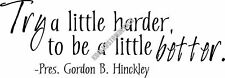 Try Harder To Be Better Interior Home Vinyl Decal R034