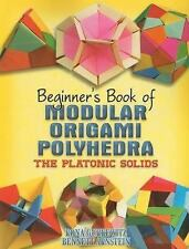 Dover Origami Papercraft: Modular Origami Polyhedra : The Platonic Solids by...