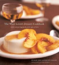 The Wine Lover's Dessert Cookbook: Recipes and Pairings for the Perfect Glass of