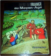 LA VIE EN FRANCE AU MOYEN-AGE Par Suzanne COMTE en 1982