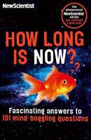 How Long is Now?: Fascinating Answers to 191 Min, New Scientist, New