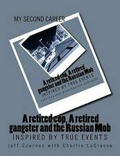 USED (LN) My Second Career; A retired cop, A retired gangster and the Russian Mo