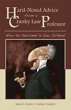 Hard-Nosed Advice from a Cranky Law Professor: How to Succeed in Law School…