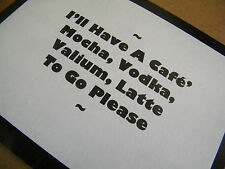 I'll Have CAFE' MOCHA VALIUM LATTE TO GO Funny Saying Kitchen coffee wood Sign