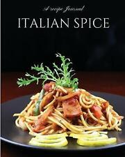 Italian Spice Recipe Journal 110 Page 8x10 Blank Cooking Recip by Buenoano Jesse